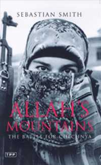 Allah's Mountains : The Battle for Chechnya