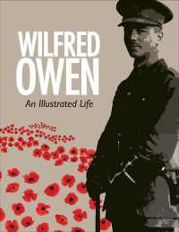Wilfred Owen : An Illustrated Life