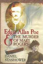 Edgar Allan Poe and the Murder of Mary Rogers -- Hardback