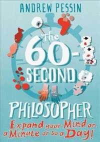 The 60-Second Philosopher : Expand Your Mind on a Minute or So a Day!