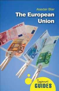 The European Union : A Beginner's Guide (Oneworld Beginner's Guides) (Reprint)