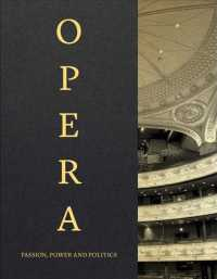 Opera : Passion, Power and Politics