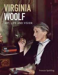 Virginia Woolf : Art, Life and Vision