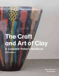 The Craft and Art of Clay : A Complete Potter's Handbook (5 PAP/CHRT)