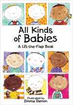 All Kinds of Babies : A Lift-the-flap Book (All Kinds of)