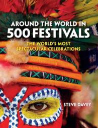 Around the World in 500 Festivals : The World's Most Spectacular Celebrations (Culture Smart!)