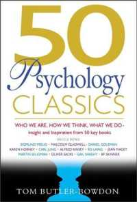 50 Psychology Classics : Who We Are, How We Think, What We Do, Insight and Inspiration from 50 Key Books