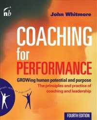 Coaching for Performance : Growing Human Potential and Purpose: the Principles and Practice of Coaching and Leadership (People Skills for Professional (4 Revised)