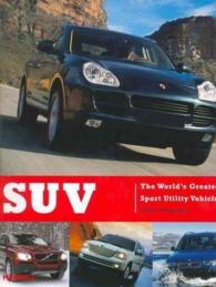 SUV : The World's Greatest Sport Utility Vehicles
