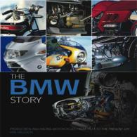 The Bmw Story : Production and Racing Motorcycles from 1923 to the Present Day