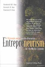 Entrepreneurism : A Philosophy and a Sensible Alternative for the Market Economy