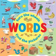 Words : Turn the Wheels, Find the Pictures (INA BRDBK)