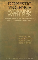 Domestic Violence - Working with Men : Research, Practice Experiences and Integrated Responses