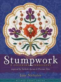 Stumpwork & Goldwork Embroidery : Inspired by Turkish, Syrian & Persian Tiles (Milner Craft Series)