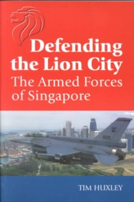 Defending the Lion City : The Armed Forces of Singapore
