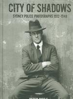 City of Shadows : Sydney Police Photographs 1912-1948
