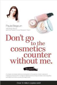 Don't go to the cosmetics counter without me : A unique, professionally sourced guide to thousands of skin-care and makeup products from today's hotte (9TH)