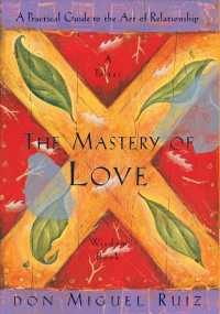 The Mastery of Love : A Practical Guide to the Art of Relationship (Toltec Wisdom Book)