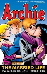 Archie: the Married Life 2 : Two Worlds Two Loves Two Destinies (Archie: the Married Life)