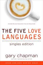 The Five Love Languages : Singles Edition