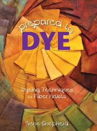Prepared to Dye : Dyeing Techniques for Fiber Artists