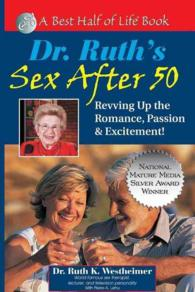 Dr. Ruth's Sex after 50 : Revving Up Your Romance, Passion & Excitement! (A Best Half of Life)