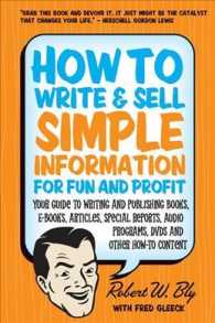 How to Write & Sell Simple Information for Fun and Profit : Your Guide to Writing and Publishing Books, E-books, Articles, Special Reports, Audio Prog