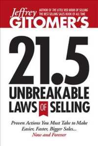 Jeffrey Gitomer's 21.5 Unbreakable Laws of Selling : Proven Actions You Must Take to Make Easier, Faster, Bigger Sales....now and Forever