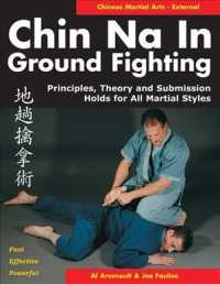Chin Na in Ground Fighting : Principles, Theory and Submission Holds for All Martial Styles