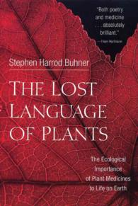 The Lost Language of Plants : The Ecological Importance of Plant Medicine to Life on Earth