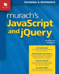 Murach's JavaScript and jQuery : Training & Reference