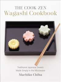 The Cook-Zen Wagashi Cookbook : Traditional Japanese Sweets Made Simply in the Microwave
