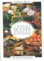 A Year in a Scots Kitchen : Celebrating Summer's End to Worshipping Its Beginning