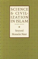 Science and Civilization in Islam (2ND)