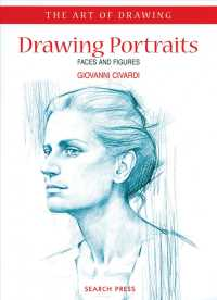 Drawing Portraits : Faces and Figures (The Art of Drawing)