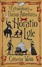 The Extraordinary and Unusual Adventures of Horatio Lyle (Horatio Lyle)