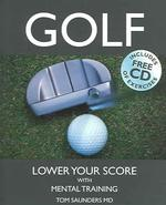 Golf : Lower Your Score with Mental Training (PAP/COM)