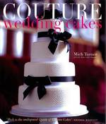 Couture Wedding Cakes -- Hardback