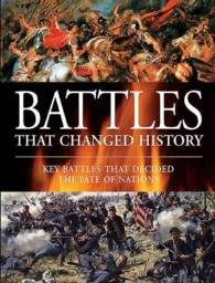 Battles That Changed History : Key Battles That Decided the Fate of Nations (Reprint)