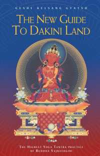 The New Guide to Dakini Land : The Highest Yoga Tantra Practice of Buddha Vajrayogini (3 Revised)