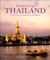 Presenting Thailand : A Journey through the Kingdom