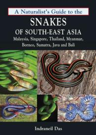 A Naturalist's Guide to the Snakes of South-east Asia : Including Malaysia, Singapore, Thailand, Myanmar, Borneo, Sumatra, Java and Bali