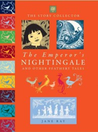 The Emperor's Nightingale and Other Feathery Tales (Story Collector)