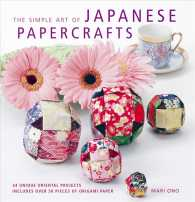 The Simple Art of Japanese Papercrafts : 24 Gift Ideas for Step-by-step Oriental Style (PCK)