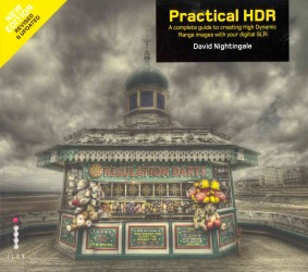 Practical Hdr : The Complete Guide to Creating High Dynamic Range Images with Your Digital Slr -- Paperback (2 Rev ed)