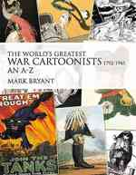 The World&#039;s Greatest War Cartoonists and Caricaturists 1792-1945