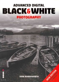 Advanced Digital Black & White Photography -- Paperback (2 Rev ed)