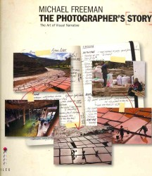 Photographer's Story : The Art of Visual Narrative -- Paperback