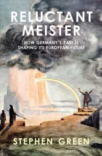 Reluctant Meister : How Germany's Past is Shaping its European Future