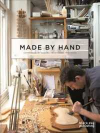Made by Hand : Contemporary Makers, Traditional Practices